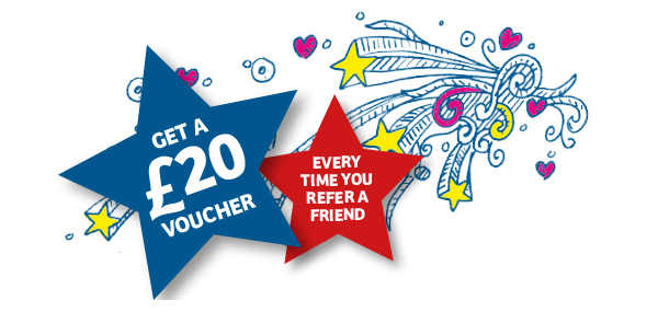 Get £20 voucher every time you refer a friend